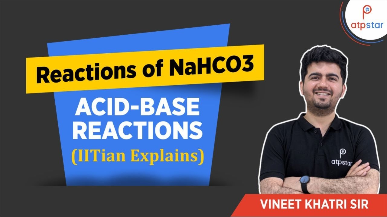 Reactions of NaHCO3 (Sodium Bicarbonate)- IIT JEE | Vineet Khatri | ATP STAR