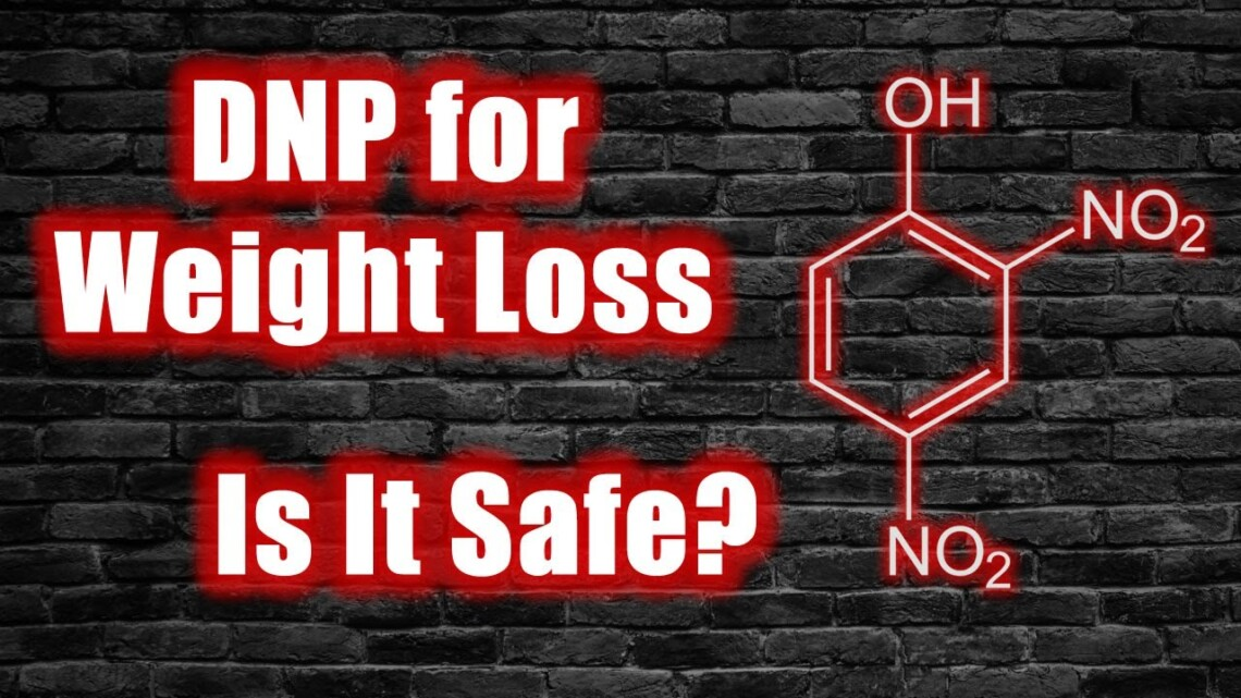 DNP 2,4-Dinitrophenol – Rapid Weight Loss – Risk of Toxicity and Death?