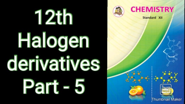 Halogen Derivatives / 12th maharashtra board / Part 5 / Chemical properties and applications.