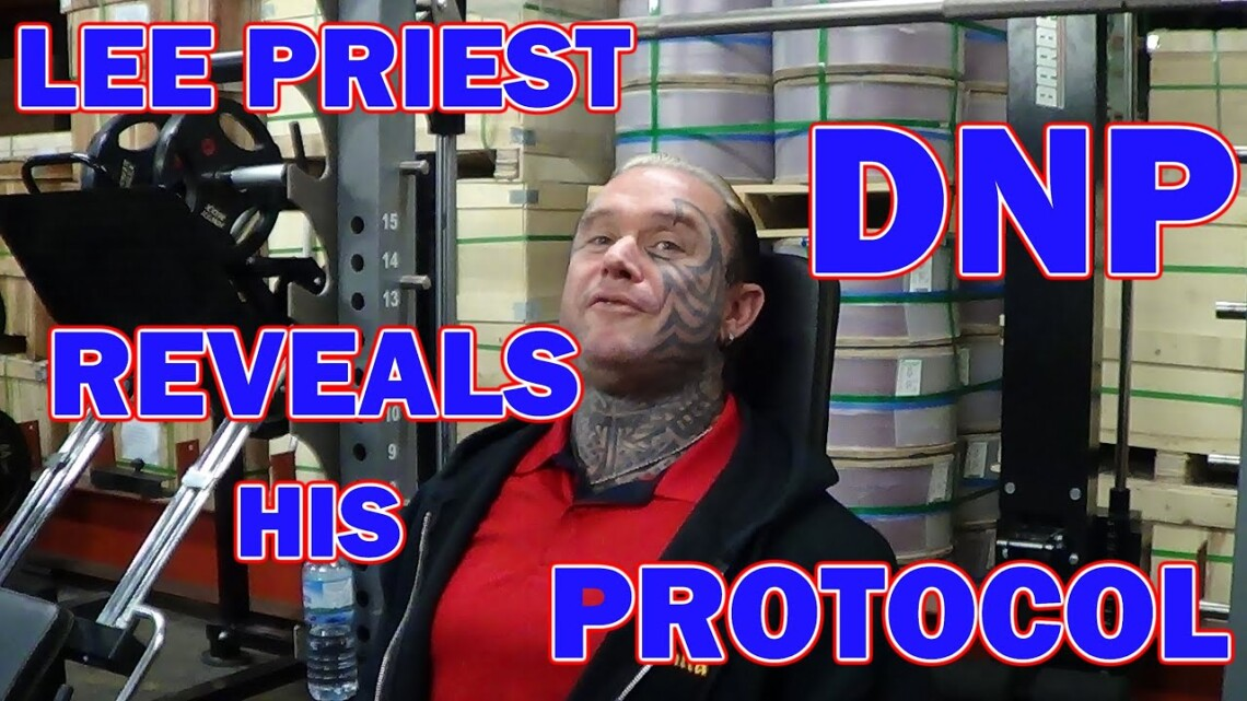 Lee Priest reveals his DNP Protocol for Fat Loss