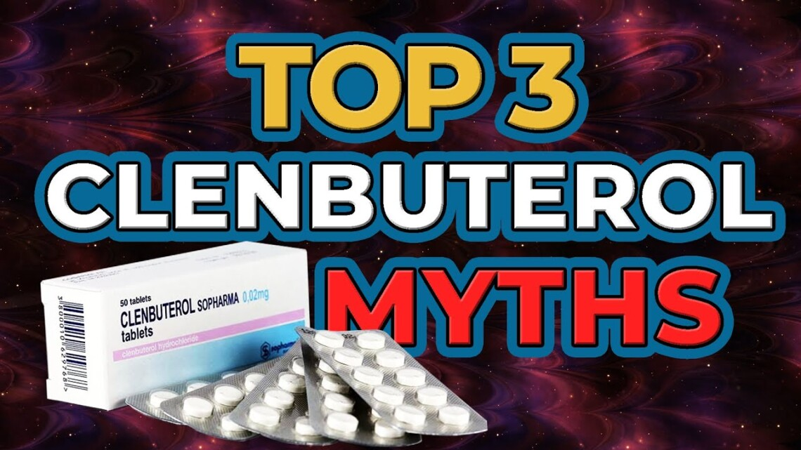 The Top 3 CLENBUTEROL Myths In Bodybuilding