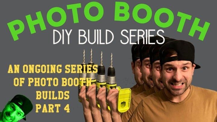 DIY Photo Booth Builds By Lee / EP 4 of 5
