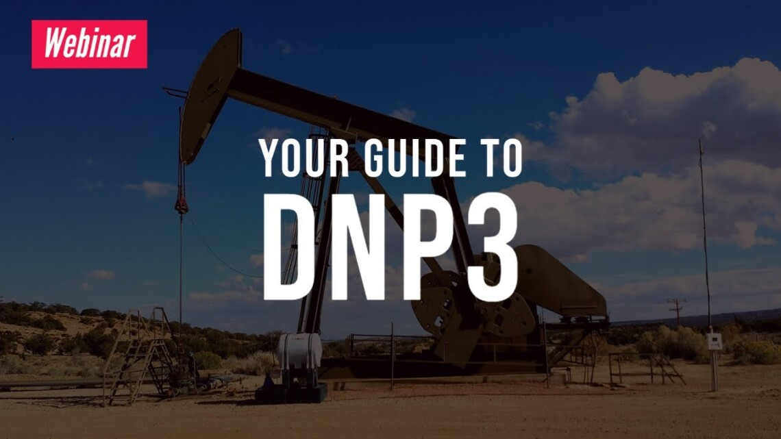 Webinar: Your Guide to DNP3